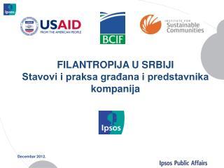 FILANTROPIJA U SRBIJ I Stavovi i praksa građana i predstavnika kompanija