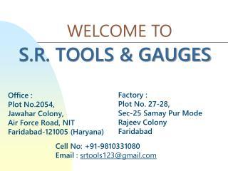 S.R. TOOLS & GAUGES