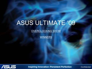 ASUS ULTIMATE '09  OVERCLOCKING SHOW WINNERS