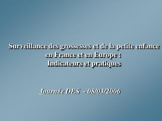 Surveillance des grossesses et de la petite enfance en France et en Europe :
