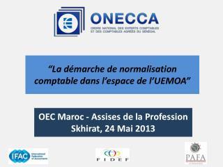 OEC Maroc - Assises de la Profession  Skhirat , 24 Mai 2013