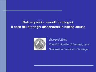 Dati empirici e modelli fonologici:  il caso dei dittonghi discendenti in sillaba chiusa