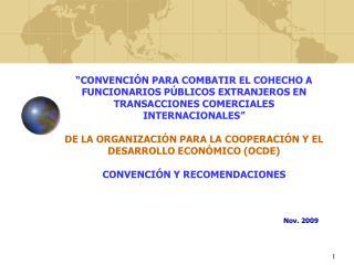 Desarrollo Presentación 1. Antecedentes de la Convención 2. Normativa de la Convención.