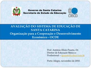 AVALIA��O DO SISTEMA DE EDUCA��O DE       SANTA CATARINA