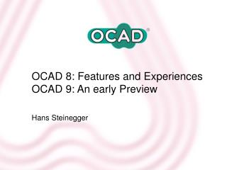 OCAD 8: Features and Experiences  OCAD 9: An early Preview