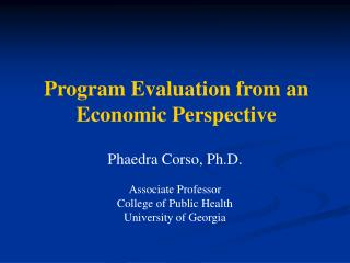 Phaedra Corso, Ph.D. Associate Professor College of Public Health University of Georgia
