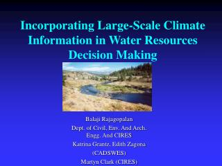 Incorporating Large-Scale Climate Information in Water Resources Decision Making