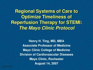 Regional Systems of Care to Optimize Timeliness of Reperfusion Therapy for STEMI: The Mayo Clinic Protocol