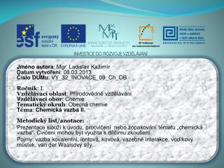 Jméno autora : Mgr. Ladislav  Kažimír Datum vytvoření : 08.03.2013