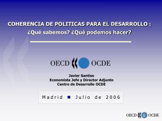COHERENCIA DE POLITICAS PARA EL  DESARROLL O  : ¿Qué sabemos? ¿Qué podemos hacer?