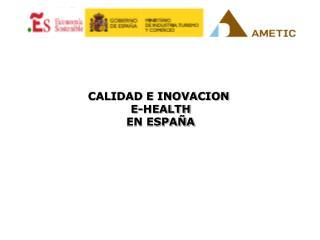 CALIDAD E INOVACION   E-HEALTH EN ESPAÑA