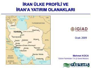 İRAN ÜLKE PROFİLİ VE  İRAN'A YATIRIM OLANAKLARI