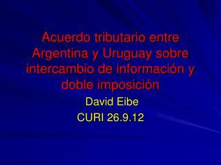 Acuerdo tributario entre Argentina y Uruguay sobre intercambio de información y doble imposición