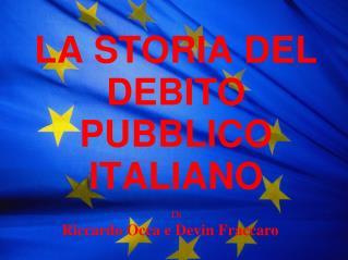 LA STORIA DEL DEBITO PUBBLICO ITALIANO