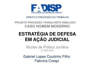 PROJETO PROCESSO TRABALHISTA SIMULADO  CASO HOMEM MODERNO ESTRATÉGIA DE DEFESA  EM AÇÃO JUDICIAL