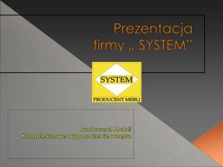 """W związku z dynamicznym rozwojem firmy  """"SYSTEM""""  S p. z o.o. – Producent a  Mebli"""