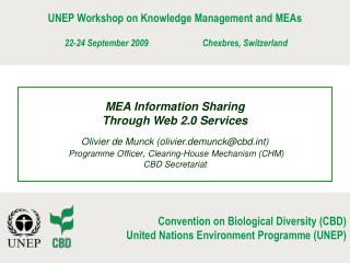 UNEP Workshop on Knowledge Management and MEAs  22-24 September 2009		Chexbres, Switzerland