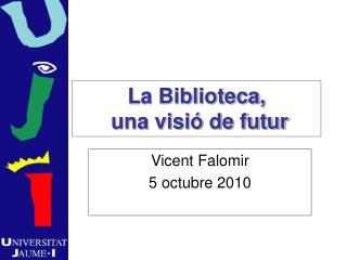 La Biblioteca,  una visió de futur