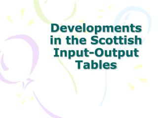 Developments in the Scottish Input-Output Tables