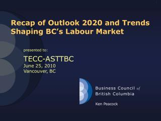 Recap of Outlook 2020 and Trends Shaping BC�s Labour Market