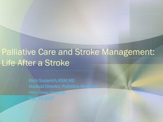 Palliative Care and Stroke Management: Life After a Stroke