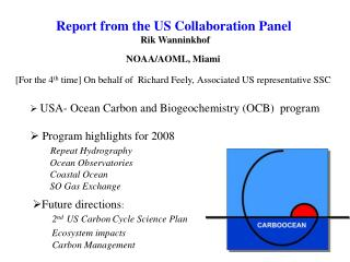 Report from the US Collaboration Panel Rik Wanninkhof NOAA/AOML, Miami