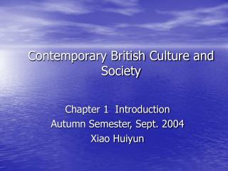Contemporary British Culture and Society