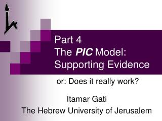 Part 4 The  PIC  Model: Supporting Evidence