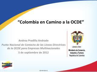 """""""Colombia en Camino a la OCDE"""""""