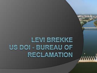 Levi Brekke US DOI - Bureau of Reclamation