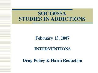SOCI3055A STUDIES IN ADDICTIONS
