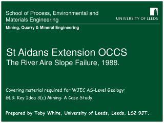 St Aidans Extension OCCS  The River Aire Slope Failure, 1988.