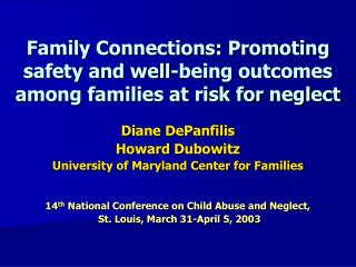 Family Connections: Promoting  safety and well-being outcomes among families at risk for neglect