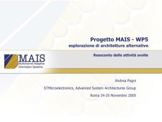 Progetto MAIS - WP5 esplorazione di architetture alternative Resoconto delle attività svolte