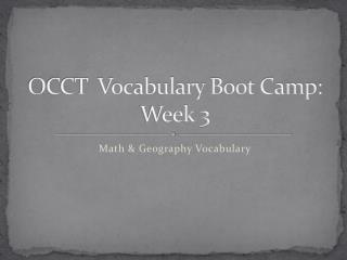 OCCT  Vocabulary Boot Camp: Week 3
