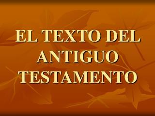 EL TEXTO DEL ANTIGUO TESTAMENTO