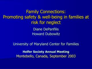 Family Connections:  Promoting safety & well-being in families at risk for neglect