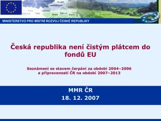 ?esk� republika nen� ?ist�m pl�tcem do fond? EU