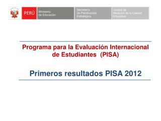 Programa  para la Evaluación Internacional  de  Estudiantes   ( PISA)