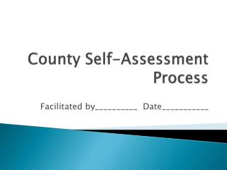 County Self-Assessment Process