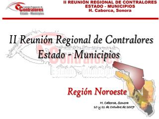 II Reunión Regional de Contralores  Estado - Municipios
