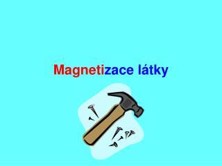 Magneti zace látky