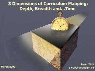 3 Dimensions of Curriculum Mapping: Depth, Breadth and…Time