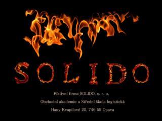 Naše fiktivní firma SOLIDO, s. r. o.   se zabývá prodejem bio krbů.