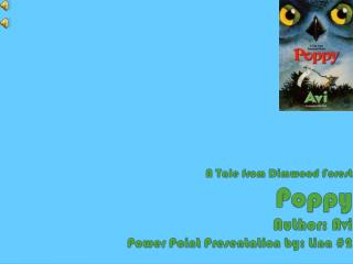A Tale from Dimwood Forest Poppy Author: Avi Power Point Presentation by:  Lina # 2