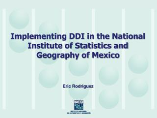 Implementing DDI in the National Institute of Statistics and Geography of Mexico