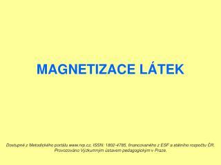 MAGNETIZACE LÁTEK