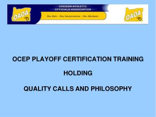 OCEP PLAYOFF CERTIFICATION TRAINING HOLDING
