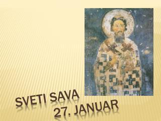 SVETI SAVA                27. JANUAR