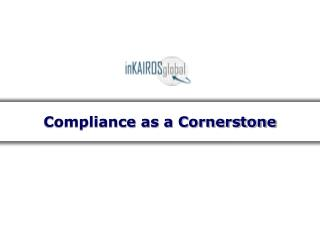 Compliance as a Cornerstone